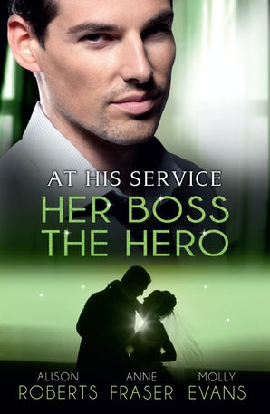 At His Service: Her Boss, The Hero - 3 Book Box Set, Volume 2