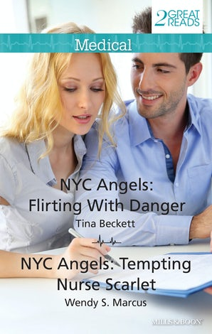 Nyc Angels: Flirting With Danger/Nyc Angels: Tempting Nurse Scarlet