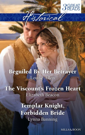 Beguiled By Her Betrayer/The Viscount's Frozen Heart/Templar Knight, Forbidden Bride