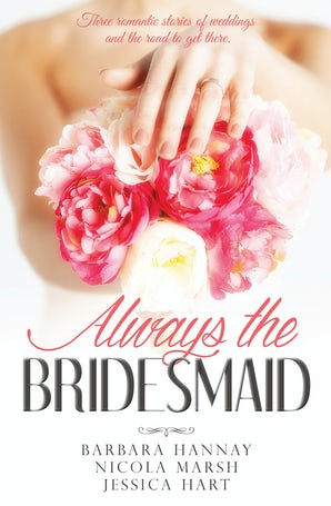 Always The Bridesmaid - 3 Book Box Set