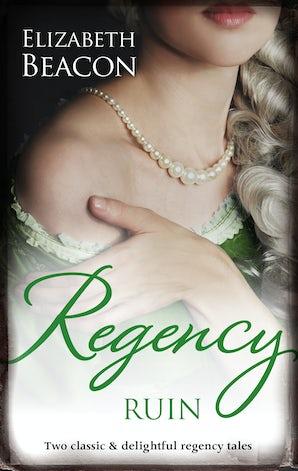 Regency Ruin/An Innocent Courtesan/Housemaid Heiress