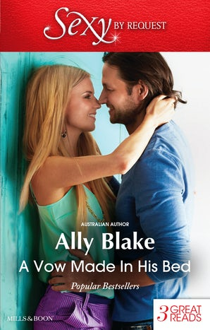 A Vow Made In His Bed/The Wedding Date/The Secret Wedding Dress/Faking It To Making It