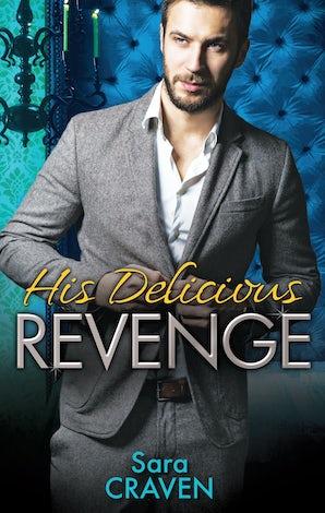 His Delicious Revenge - 3 Book Box Set