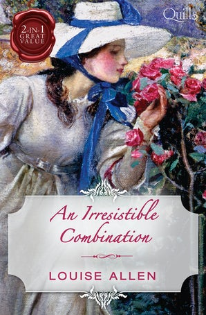 An Irresistible Combination/Not Quite A Lady/A Most Unconventional Courtship