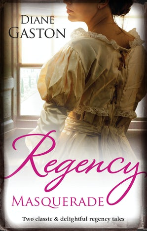 Regency Masquerade/A Reputation For Notoriety/A Marriage Of Notoriety