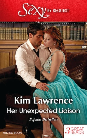 Her Unexpected Liaison/Under The Spaniard's Lock And Key/The Italian Playboy's Proposition/Captivated By Her Innocence