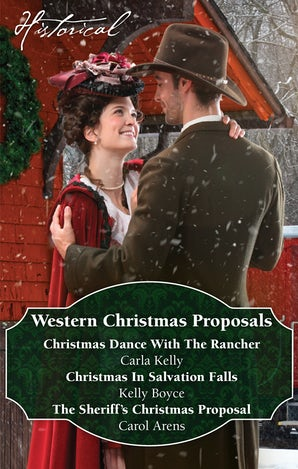 Western Christmas Proposals/Christmas Dance With The Rancher/Christmas In Salvation Falls/The Sheriff's Christmas Proposal