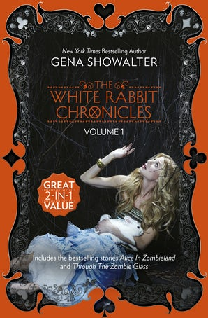 The White Rabbit Chronicles: Volume 1/Alice In Zombieland/Through The Zombie Glass