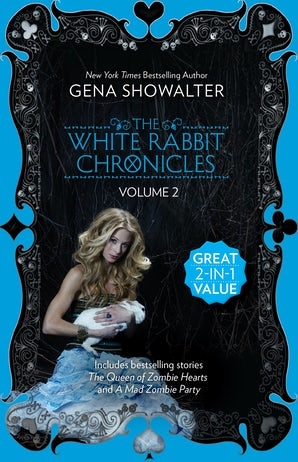 The White Rabbit Chronicles: Volume 2/The Queen Of Zombie Hearts/A Mad Zombie Party