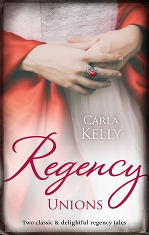 Regency Unions/Marriage Of Mercy/Marrying The Captain