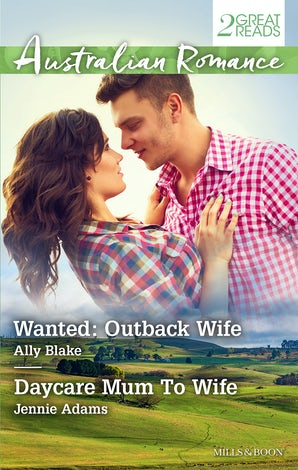 Wanted: Outback Wife/Daycare Mum To Wife