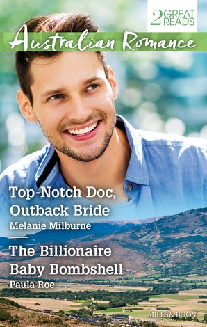 Top-Notch Doc, Outback Bride/The Billionaire Baby Bombshell