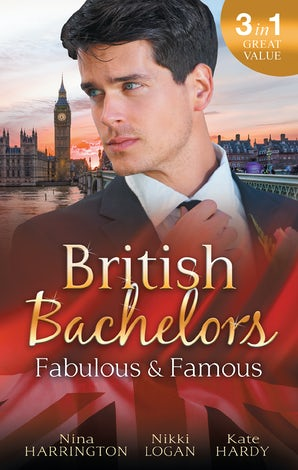 British Bachelors: Fabulous And Famous - 3 Book Box Set