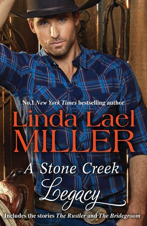 A Stone Creek Legacy/The Rustler/The Bridegroom