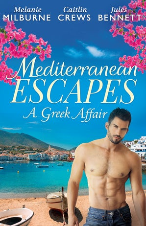 Mediterranean Escapes: A Greek Affair - 3 Book Box Set