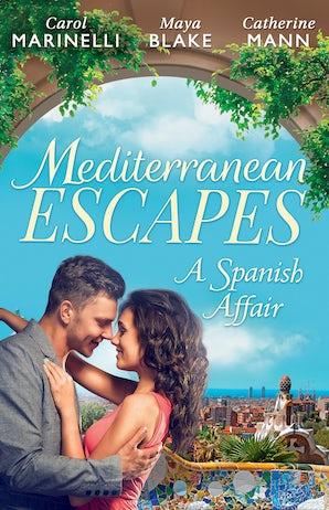 Mediterranean Escapes: A Spanish Affair - 3 Book Box Set