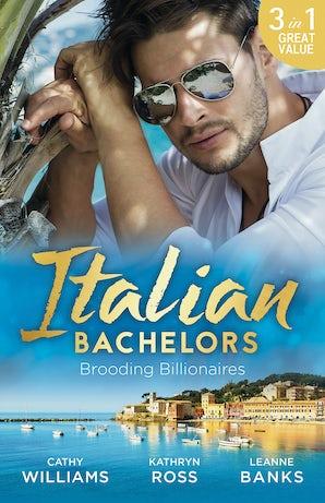 Italian Bachelors: Brooding Billionaires - 3 Book Box Set