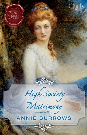 High Society Matrimony/His Cinderella Bride/An Escapade And An Engagement