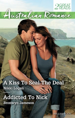 A Kiss To Seal The Deal/Addicted To Nick