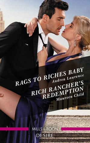 Rags To Riches Baby/Rich Rancher's Redemption