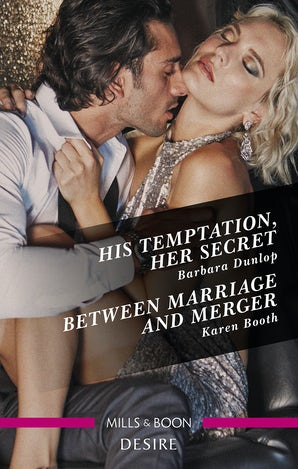 His Temptation, Her Secret/Between Marriage And Merger