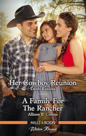 Her Cowboy Reunion/A Family For The Rancher