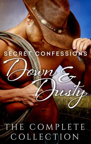 Secret Confessions: Down & Dusty – The Complete Collection/Secret Confessions: Down & Dusty – Casey/Secret Confessions: Down & Dusty – Lucky/Secret Confessions: Down & Dusty – Kelly/Secret Confessions: Down & Dusty – Brooke/Secret Confessions: Down & Dust