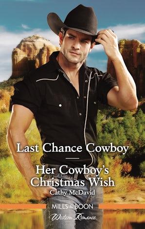 Last Chance Cowboy/Her Cowboy's Christmas Wish