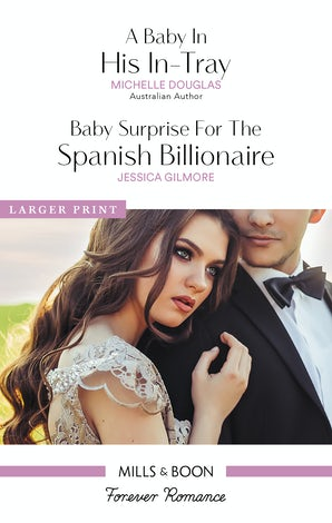 A Baby In His In-Tray/Baby Surprise For The Spanish Billionaire