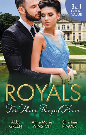 Royals: For Their Royal Heir/An Heir Fit For A King/The Pregnant Princess/The Prince's Secret Baby