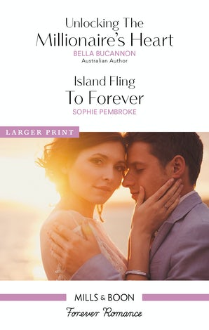 Unlocking The Millionaire's Heart/Island Fling To Forever