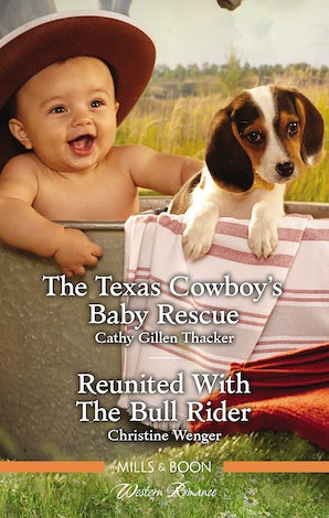 The Texas Cowboy's Baby Rescue/Reunited With The Bull Rider