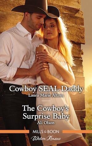 Cowboy Seal Daddy/The Cowboy's Surprise Baby