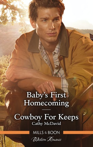Baby's First Homecoming/Cowboy For Keeps