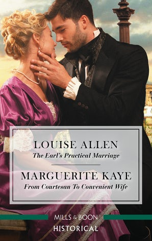 The Earl's Practical Marriage/From Courtesan To Convenient Wife