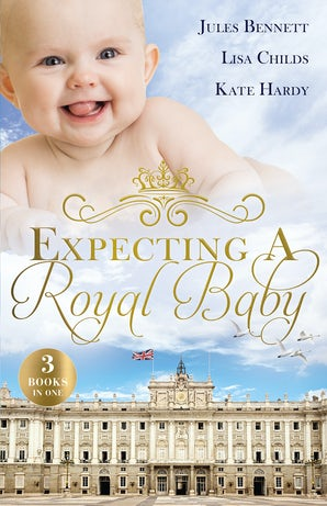 Expecting A Royal Baby/What The Prince Wants/Protecting the Pregnant Princess/Crown Prince, Pregnant Bride