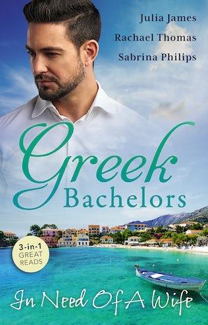 Greek Bachelors: In Need Of A Wife/Greek Tycoon, Waitress Wife/From One Night To Wife/Greek Tycoon, Wayward Wife