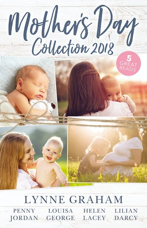 Mother's Day Collection 2018/The Reluctant Husband/The Blackmail Baby/One Month To Become A Mum/Claiming His Brother's Baby/The Mummy Miracle