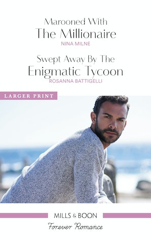 Marooned With The Millionaire/Swept Away By The Enigmatic Tycoon