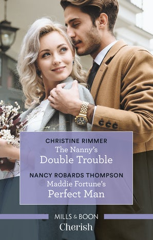 The Nanny's Double Trouble/Maddie Fortune's Perfect Man