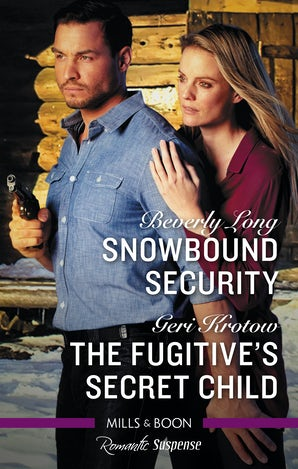 Snowbound Security/The Fugitive's Secret Child