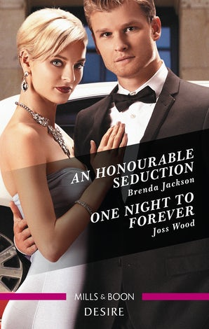 An Honourable Seduction/One Night To Forever