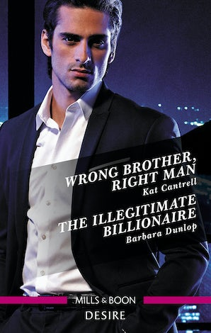 Wrong Brother, Right Man/The Illegitimate Billionaire