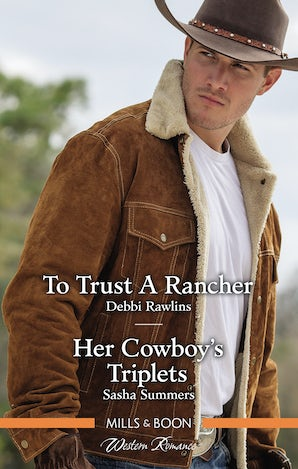 To Trust A Rancher/Her Cowboy's Triplets