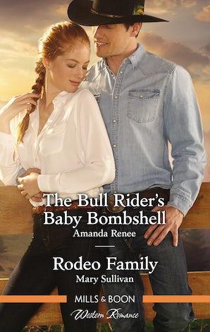 The Bull Rider's Baby Bombshell/Rodeo Family