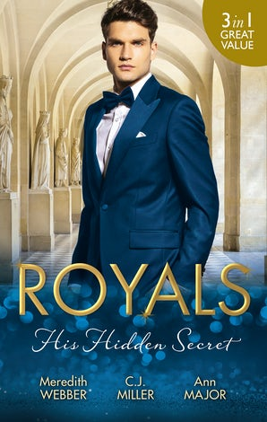 Royals: His Hidden Secret/Date With A Surgeon Prince/The Secret King/The Amalfi Bride