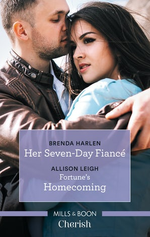Her Seven-Day Fiancé/Fortune's Homecoming