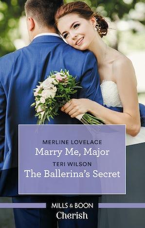 Marry Me, Major/The Ballerina's Secret
