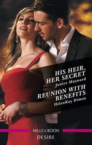 His Heir, Her Secret/Reunion With Benefits