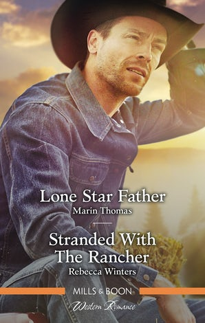 Lone Star Father/Stranded With The Rancher